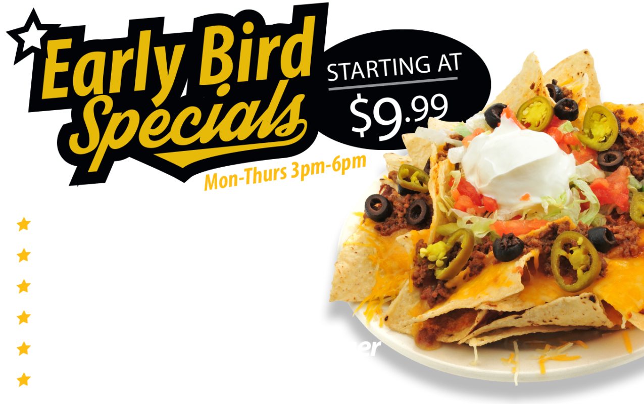 Early Bird Specials Starting at 9.99
